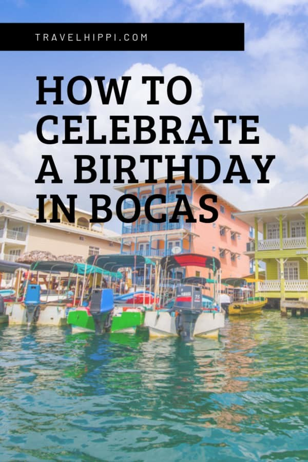 Birthday in Bocas del Toro