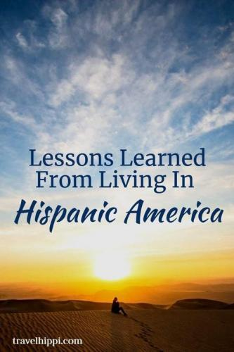 Lessons Learned From Living In Hispanic America